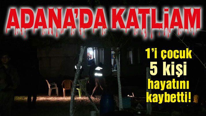 Adana'da katliam: 5 ölü