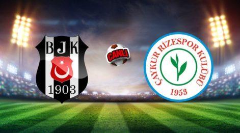Beşiktaş - Çaykur Rizespor maçı canlı izle: Beşiktaş 1-0 Rizespor ilk yarı sonucu