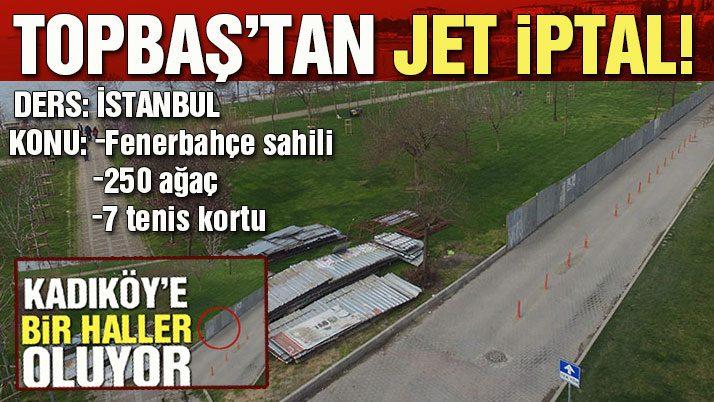 Topbaş talimat verdi, Fenerbahçe sahiline tenis kortu projesi iptal edildi