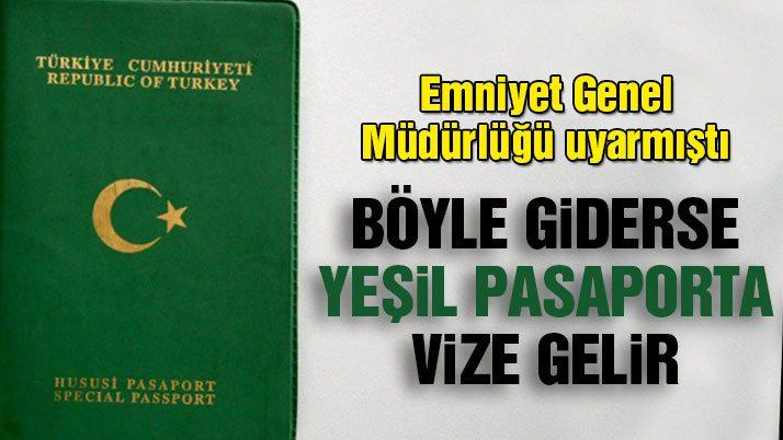 Böyle giderse yeşil pasaporta vize gelir