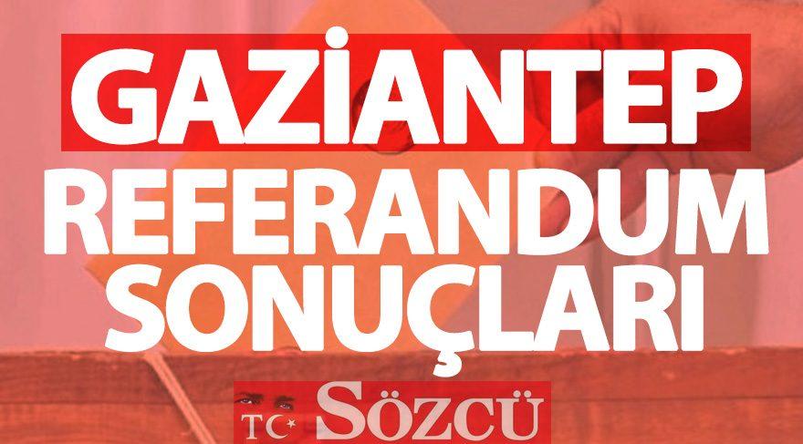 Referandum sonuçları 2017: Gaziantep seçim sonuçları (GÜNCEL)