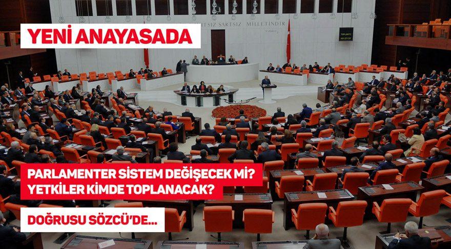 Yeni anayasada parlamenter sistem değişecek mi, yetkiler kimde toplanacak?