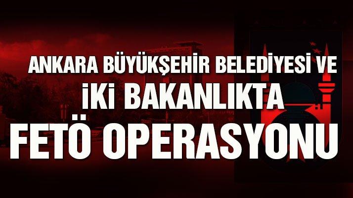 Son dakika haberi… Ankara Büyükşehir Belediyesi'ne FETÖ operasyonu