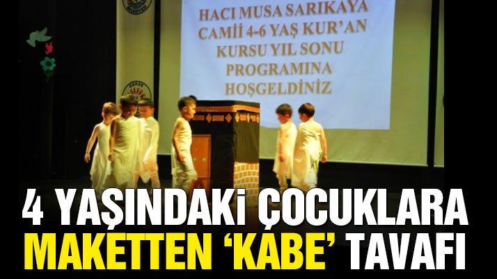 4 yaşındaki çocuklara maketten 'Kabe' tavafı