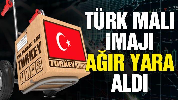 Türk Malı imajı ağır yara aldı
