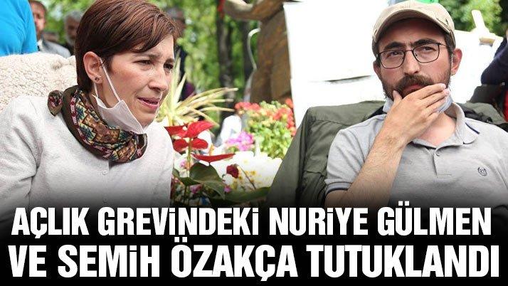 Son dakika… Nuriye Gülmen ve Semih Özakça için tutuklama kararı!