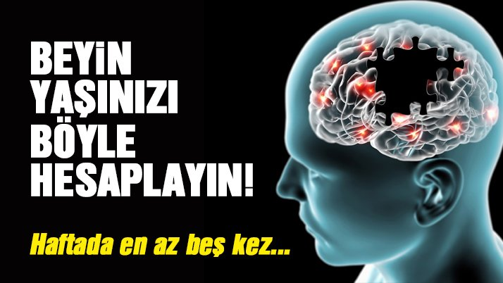 Beyin yaşınızı hesaplamanın en kolay yolu