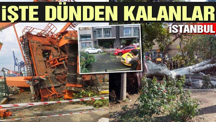 Son dakika... İstanbul'u vuran fırtınadan geriye kalanlar