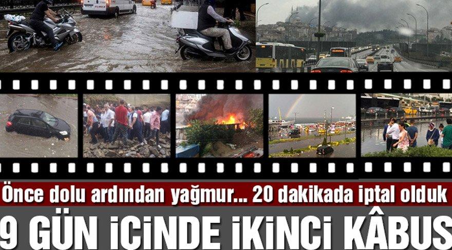İstanbul 27 Temmuz 2017 afeti! 9 gün sonra ikinci kâbusu yaşadık!