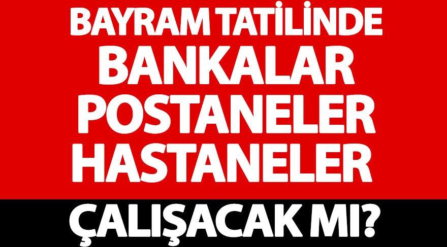 Kurban Bayramı tatili başladı: Bankalar, PTT, eczaneler, kargolar çalışıyor mu?
