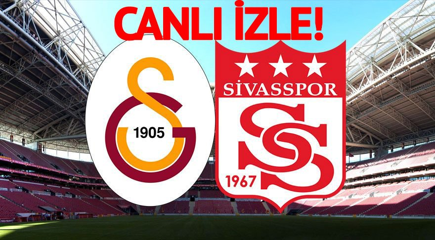 CANLI İZLE: Galatasaray Sivasspor maçı canlı izle! GS Sivas maçını  yayınlayacak kanallar listesi! (CANLI YAYIN) - Güncel haberler