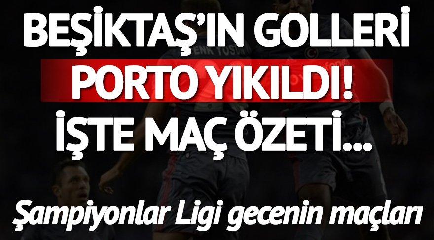 Porto Beşiktaş maçı özeti ve golleri izle! Beşiktaş durmadı! İşte UEFA Şampiyonlar Ligi maç özetleri ve golleri!