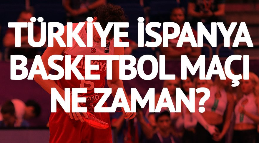 Türkiye İspanya basketbol maçı ne zaman saat kaçta hangi kanaldan canlı yayınlanacak? Avrupa Şampiyonası'nda Milli maç için geri sayım başladı (Eurobasket 2017)
