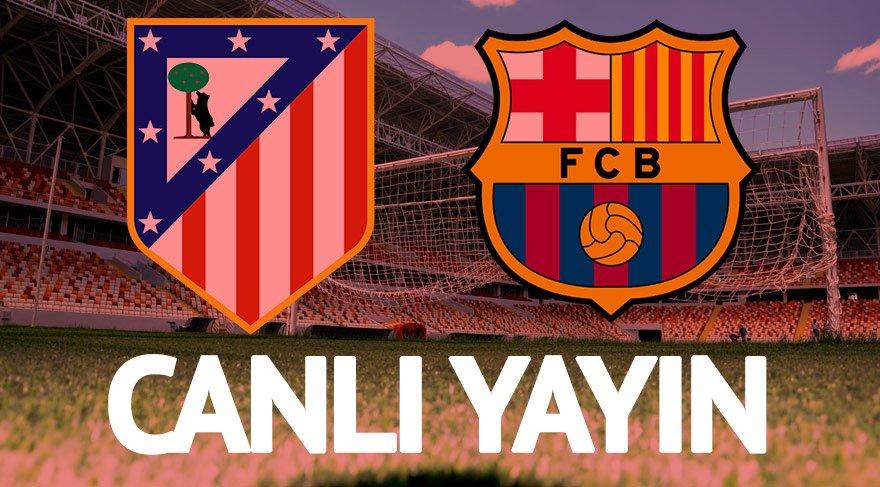 CANLI İZLE: Atletico Madrid Barcelona maçı canlı izle!