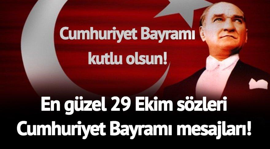 29 Ekim Cumhuriyet Bayramı mesajları: 29 Ekim'e özel tüm platformlarda paylaşabileceğiniz en güzel sözler, Atatürk'ün Cumhuriyet Bayramı sözleri...