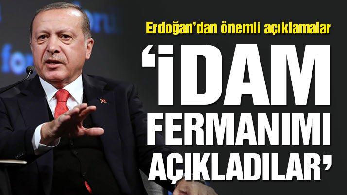 Erdoğan'dan son dakika açıklaması! 'İdam fermanımı açıkladılar'