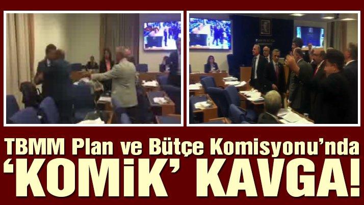 TBMM Plan ve Bütçe Komisyonu'nda 'komik' kavga