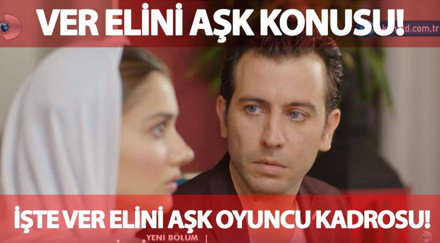 Ver Elini Aşk konusu ve oyuncu kadrosu! Ali İl ve Sevda Erginci kimdir?