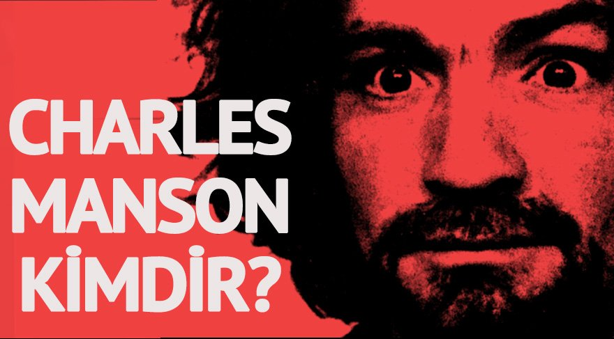 Charles Manson kimdir? Charles Manson'ın tarikatı hakkında her şey...