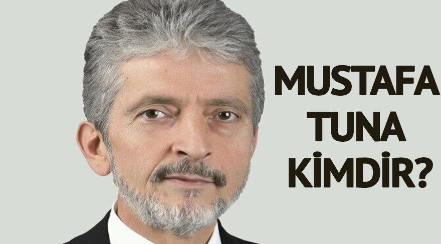 Mustafa Tuna kimdir? Melih Gökçek'in yerine gelen Mustafa Tuna kaç yaşında ve nereli? Mustafa Tuna biyofrafisi