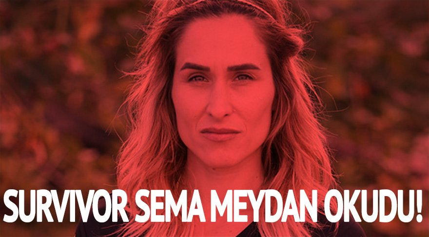 Survivor 2018 All Star yarışmacısı Sema Aydın meydan okudu: Korkuyorum ama umurumda değil!