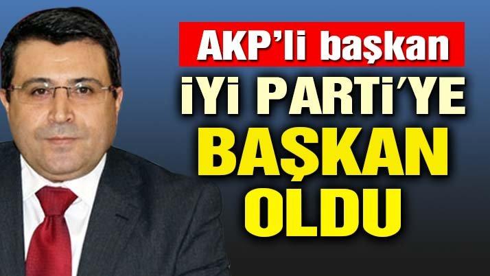 AKP'li başkan İyi Parti'ye başkan oldu