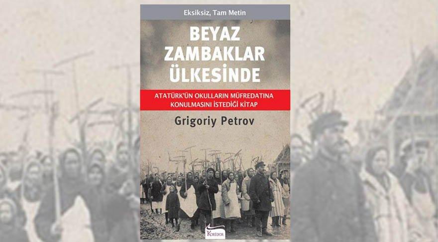 Atatürk'ün hayran kaldığı kitap: Beyaz Zambaklar Ülkesinde