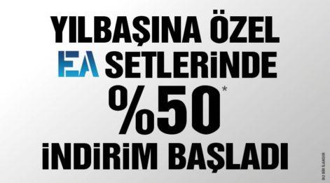 YILBAŞINA ÖZEL EA SETLERİNDE %50 İNDİRİM BAŞLADI