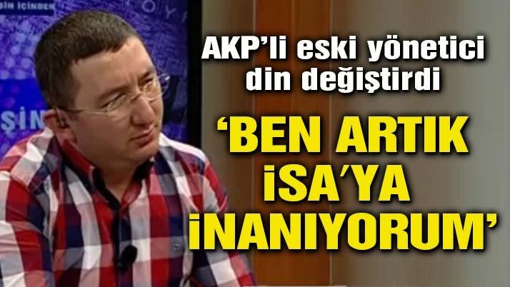 AKP'li yönetici Hristiyan oldu!