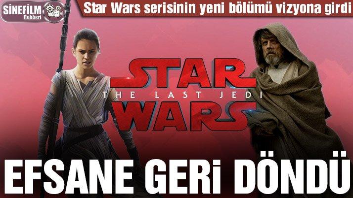 Vizyondaki filmler: Star Wars The Last Jedi sevenleriyle buluştu