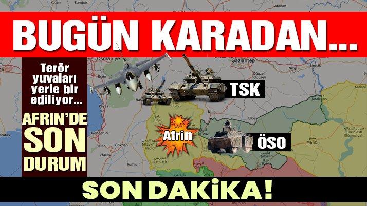 Afrin operasyonunda son durum: Yerle bir ediliyor!