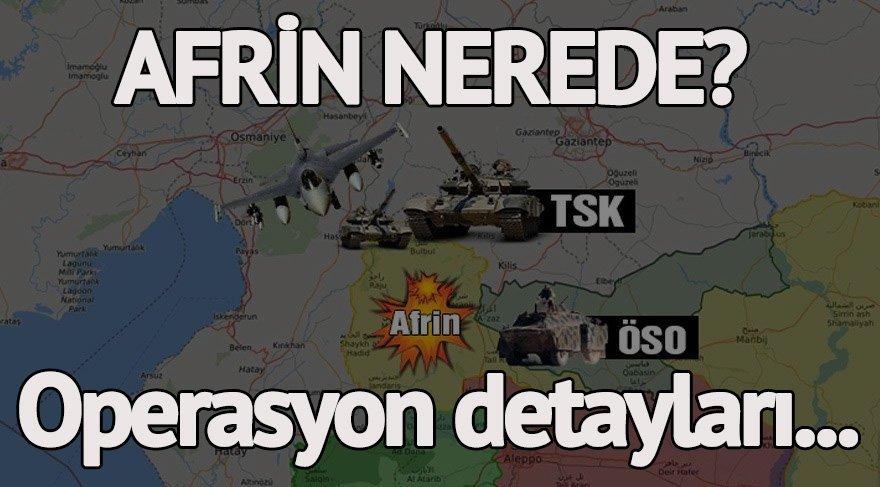 Afrin tam olarak nerede? Afrin neden önemli? Zeytin Dalı Harekatı gerçekleştirilen Afrin hakkında detaylar...