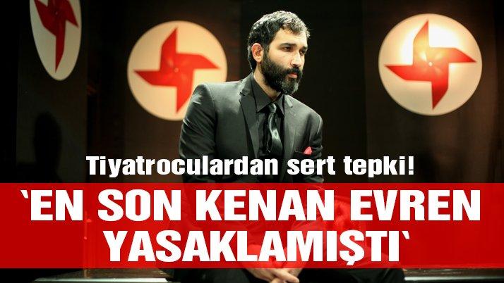 Sadece Diktatör'ün yasaklanmasına tepki: Tiyatroma dokunma!