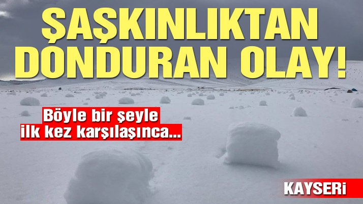 Kayseri'de köylüleri şaşırtan görüntü