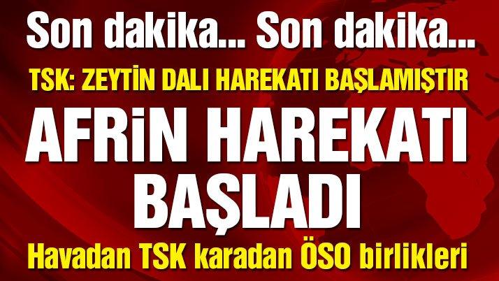Son dakika haberi… Afrin'e 'Zeytin Dalı Harekatı' başladı! Türk savaş jetleri PYD'yi bombalıyor