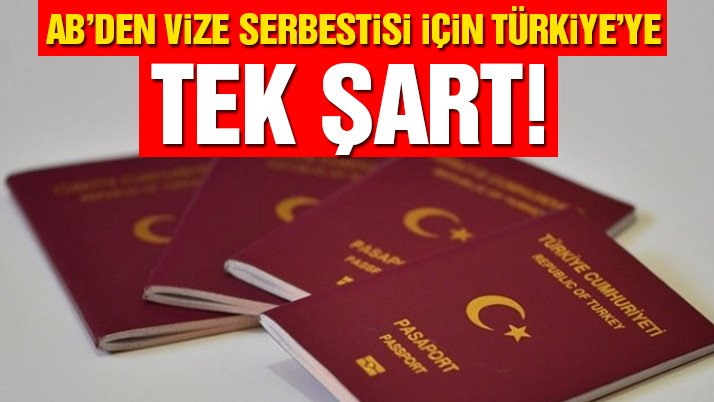 AB'den Türkiye'ye vize serbestisi için tek şart