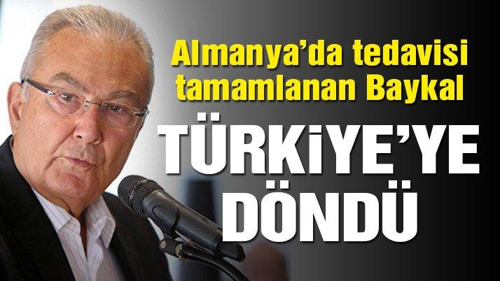 Son Dakika… Deniz Baykal Türkiye'ye döndü