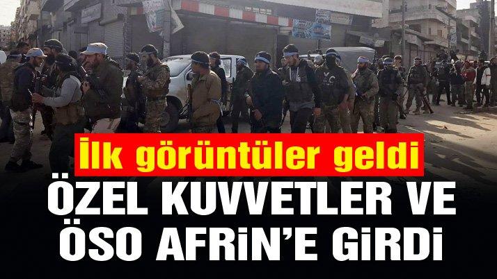 Ve Özel Kuvvetler Afrin'e girdi! İlk görüntüler geldi… | Son dakika haberleri