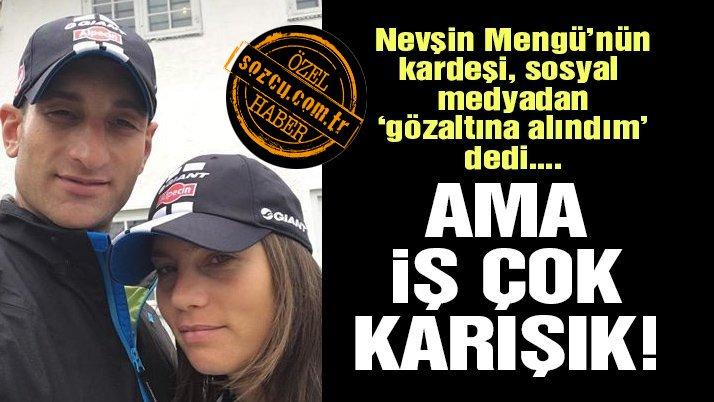 Son dakika haberi… Nevşin Mengü'nün avukat kardeşinden 'gözaltına alındım' iddiası