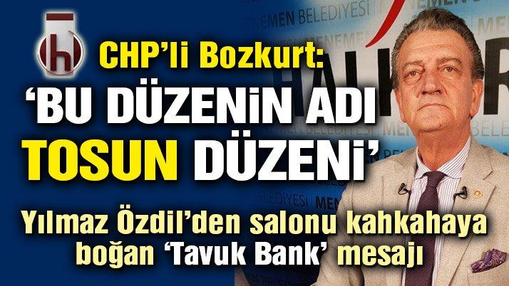 CHP'li Hüsnü Bozkurt: Bu düzenin adı 'Tosun' düzeni