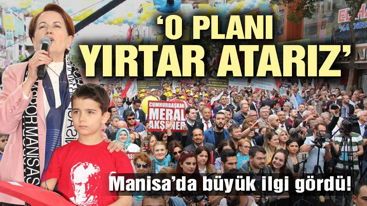 Meral Akşener Manisa'da büyük ilgi gördü