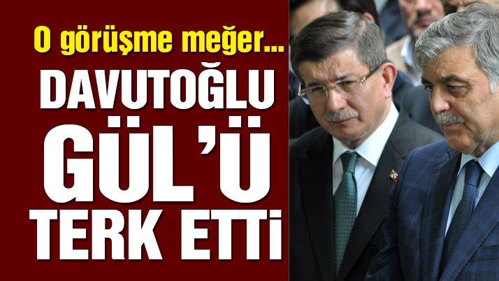 Davutoğlu Gül'ü terk etti: Siyaseten sizinle değilim