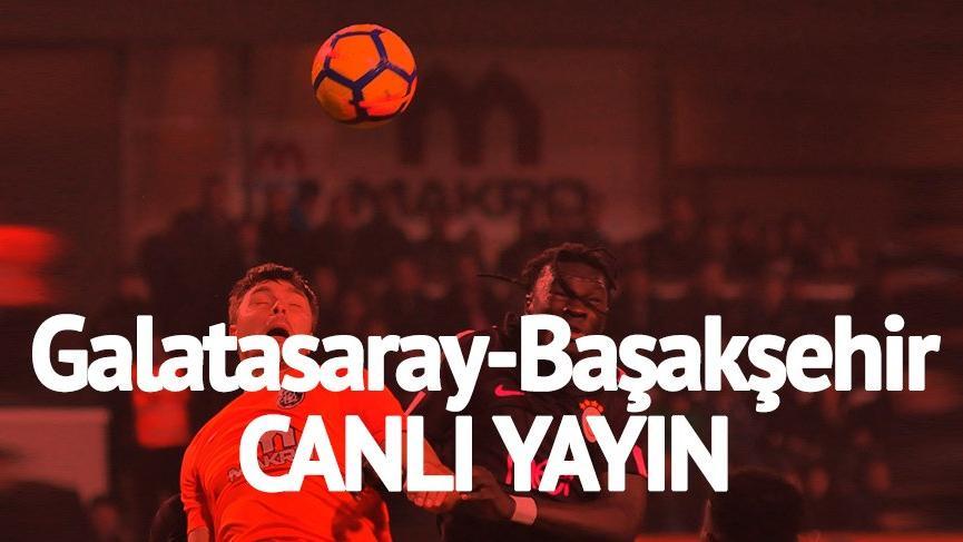 CANLI İZLE: Galatasaray Başakşehir maçı izle! (beIN Sports canlı yayın)