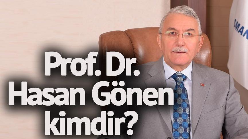 Prof. Dr. Hasan Gönen kimdir? Osmangazi Üniversitesi eski rektörü Hasan Gönen'in hayatı…