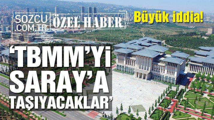 Candan: TBMM Saray'a taşınacak