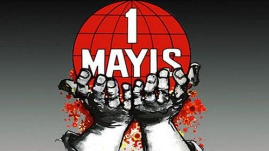 Her şeye rağmen… 1 Mayıs İşçi Bayramımız kutlu olsun