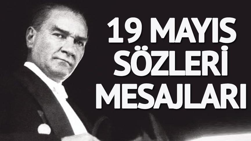19 Mayıs kutlu olsun! 19 Mayıs Atatürk'ü Anma Gençlik ve Spor Bayramı için en güzel 19 Mayıs mesajları...
