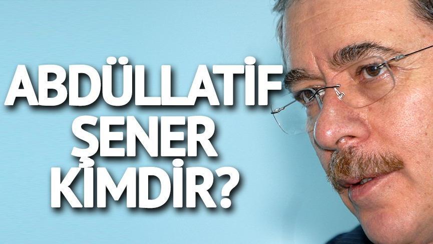 Abdüllatif Şener kimdir? Cumhurbaşkanı adaylığı için adı geçen Abdüllatif Şener'in hayatı…