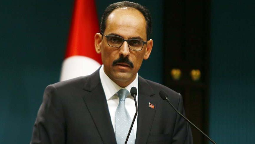 Cumhurbaşkanlığı Sözcüsü Kalın'dan 'TAMAM' açıklaması