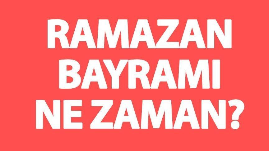 Ramazan Bayramı ne zaman? 2018 Ramazan orucu ne zaman başlıyor?